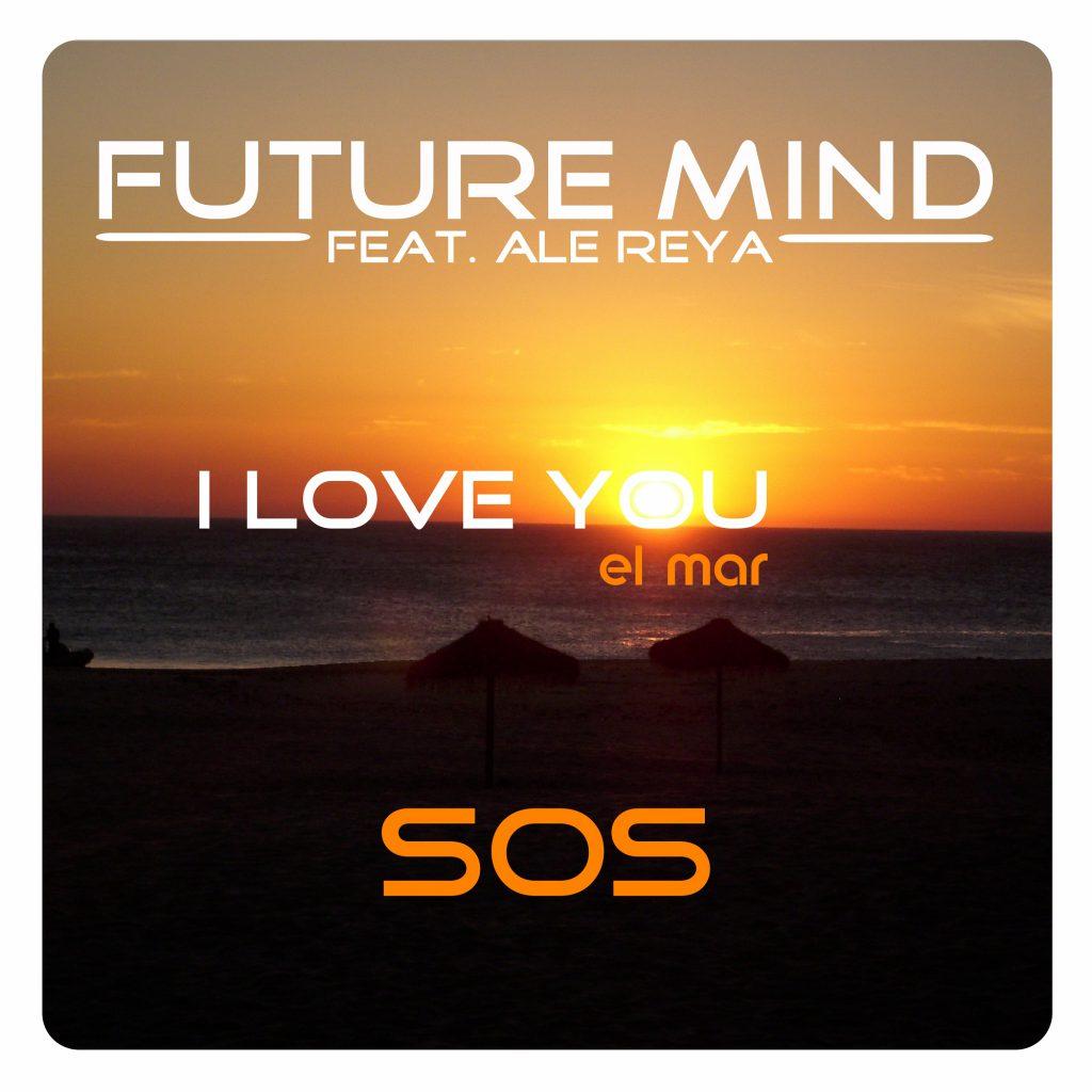 Future-Mind-I-love-you-el-mar-SOS