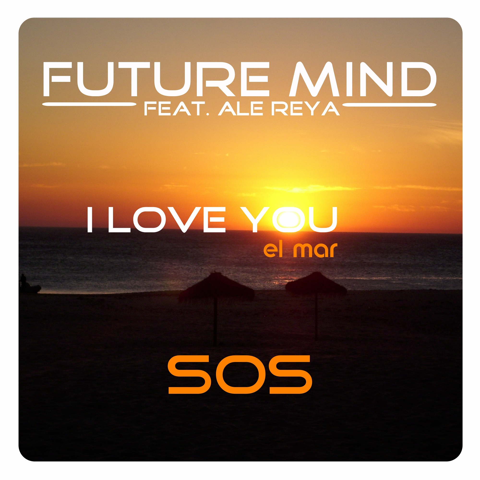 Future-Mind-I-love-you-el-mar-SOS