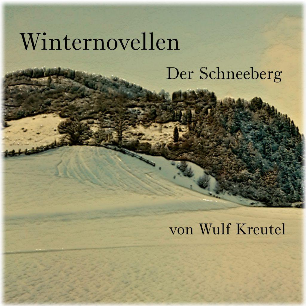 Wulf-Kreutel-Winternovellen-Der Schneeberg